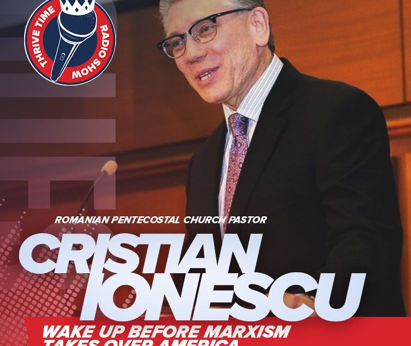 Wake Up Before Marxism Takes Over America | The Romanian Pentecostal Church Pastor Cristian Ionescu