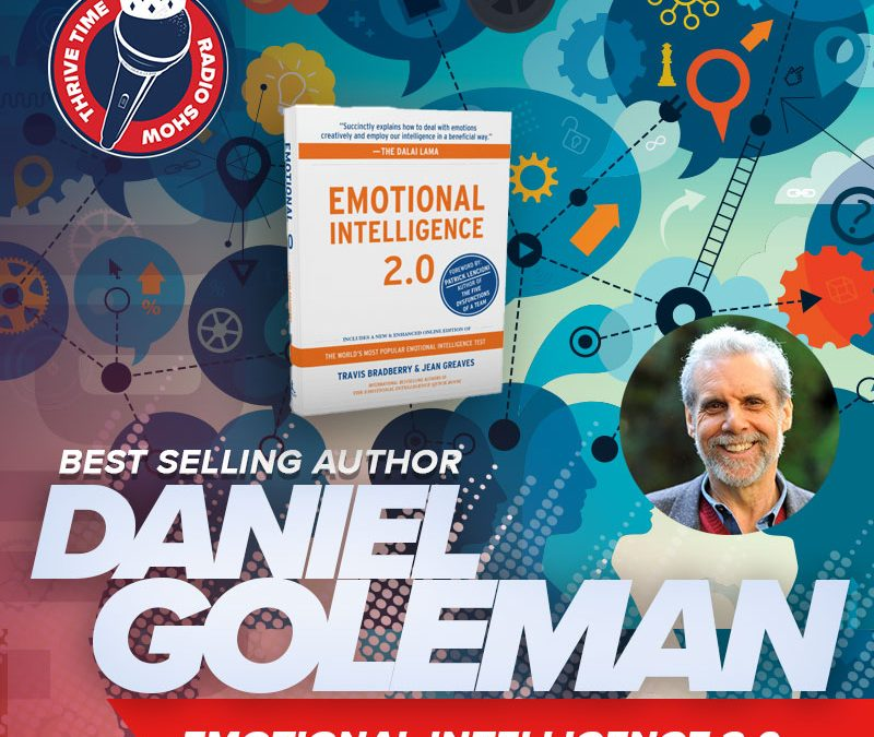 NY Times Best-Selling Author Daniel Goleman Shares the #1 Skill You Need to Succeed & Lead