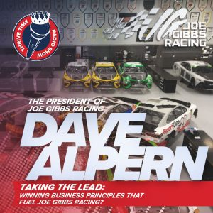 President of Joe Gibbs Racing | Taking the Lead: Winning Business Principles That Fuel Joe Gibbs Racing?