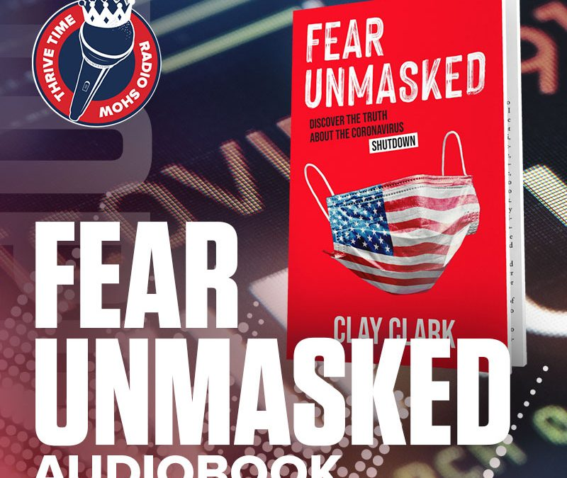 Fear Unmasked (Audiobook) | Discover the Truth About the Coronavirus Shutdown
