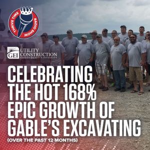 Celebrating the HOT 168% Epic Growth of Gable's Excavating Success Over the Past 12 Months