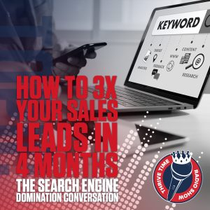 How to 3X Your Sales Leads in 4 Months | The Search Engine Domination Conversation