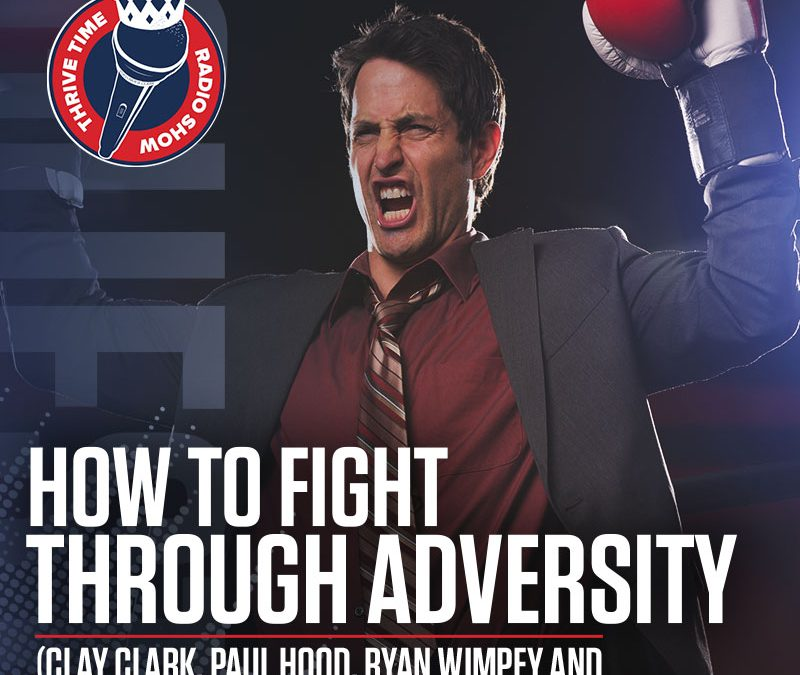 How to Fight Through Adversity (Clay Clark, Paul Hood, Ryan Wimpey and Dr. Zoellner Play the One-Up-Each-Other Game)