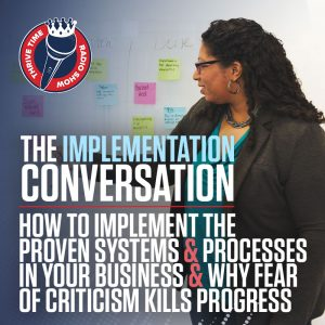 The Implementation Conversation | How to Implement the Proven Systems and Processes in Your Business