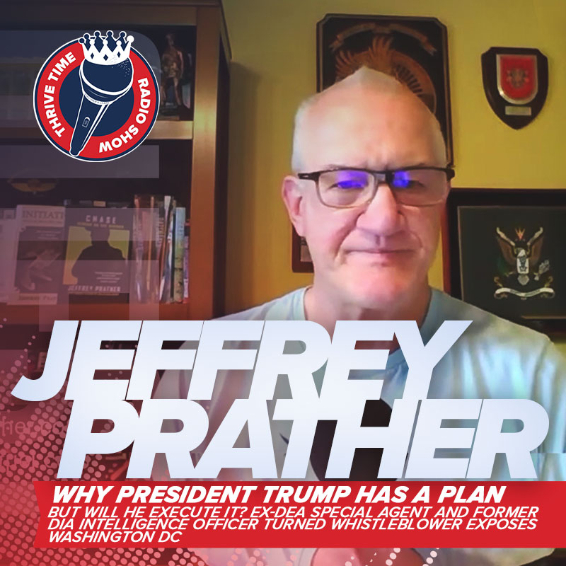 Jeffrey Prather | Why President Trump Has a Plan,  But Will He Execute It? Ex-DEA Special Agent and Former DIA Intelligence Officer Turned Whistleblower Exposes Washington DC