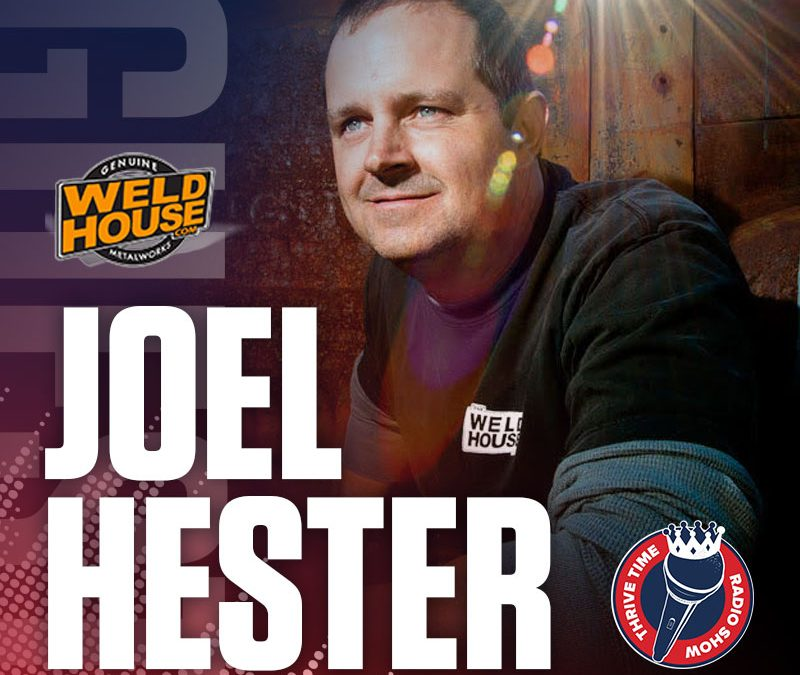 How to Turn Your Passions Into a Profitable Business with the Founder of Weldhouse.com Joel Hester