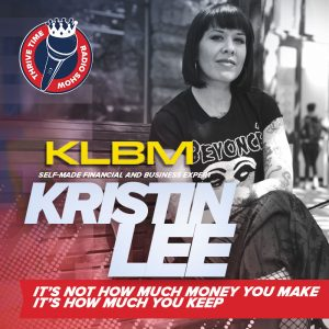 Kristin Lee   It's Not How Much Money You Make It's How Much You Keep