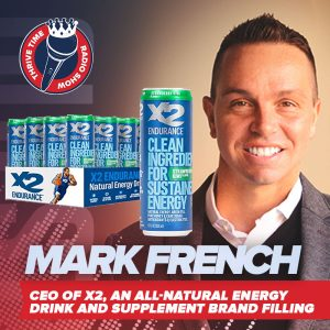 Mark French | CEO of X2, An All-natural Energy Drink and Supplement Brand Filling