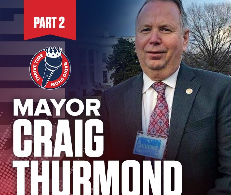 Mayor Craig Thurmond (Part 2) | How Local Government Can Stimulate or Roadblock Growth
