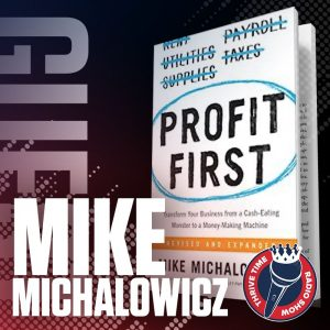 Profit First | Mike Michalowicz on How to Go from Busy to Profitable