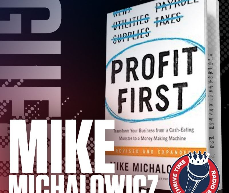 Profit First   Mike Michalowicz on How to Go from Busy to Profitable