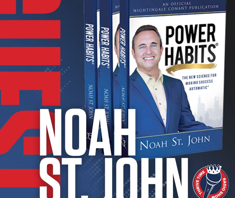 Noah St. John | The Power Habits of Super Successful People