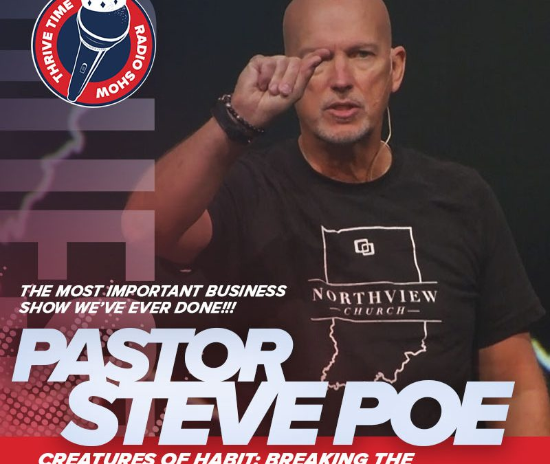 Pastor Steve Poe   The Most Important Business Show We've Ever Done!!! Creatures of Habit: Breaking the Habits Holding You Back from God's Best  Inbox