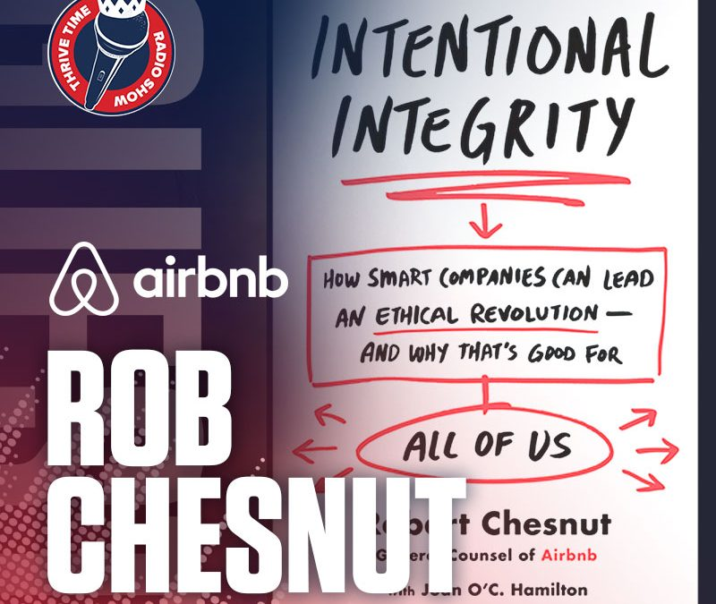 Intentional Integrity with AirBnB's CEO (Chief Ethics Officer) Rob Chesnut