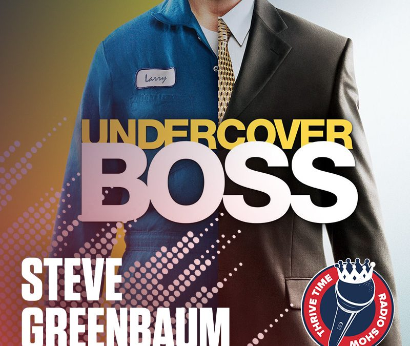 The 2X Undercover Boss Guest and Founder of PostNet.com, Steve Greenbaum on How to Know When It's Time to Franchise