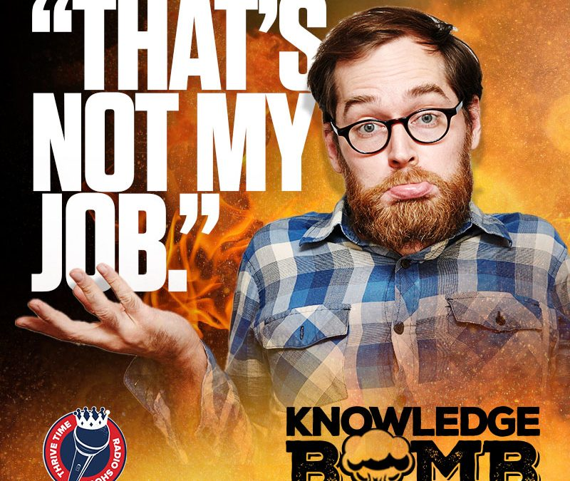 "How to Deal with Employees That Say ""That's Not My Job"" 