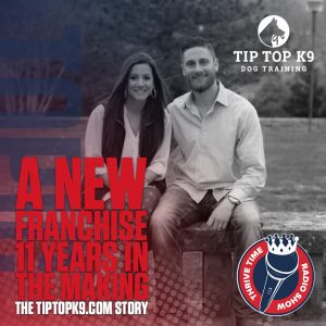 A New Franchise 11 Years in the Making | The TipTopK9.com Story