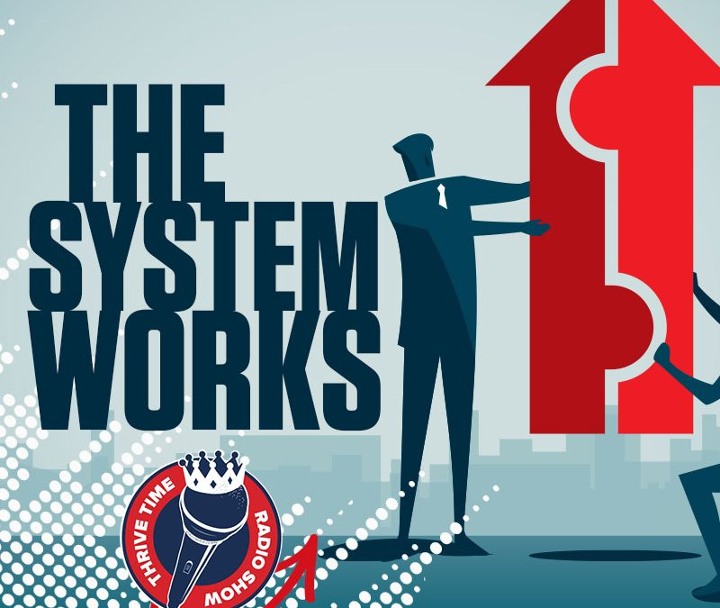 The System Works | Case Studies of Success
