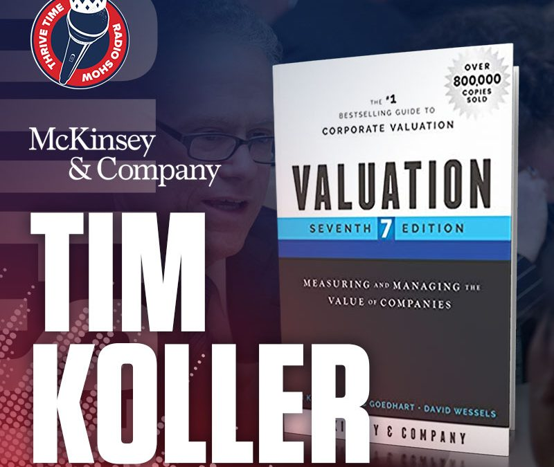 Tim Koller | Valuation: Measuring and Managing the Value of Companies, the 7th Edition