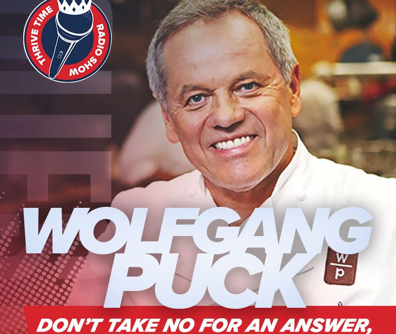 Wolfgang Puck   Don't Take No for an Answer & Daily Diligence You Need to Succeed