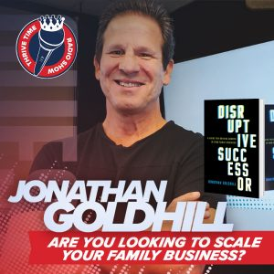 Jonathan Goldhill | Are You Looking to Scale Your Family Business?