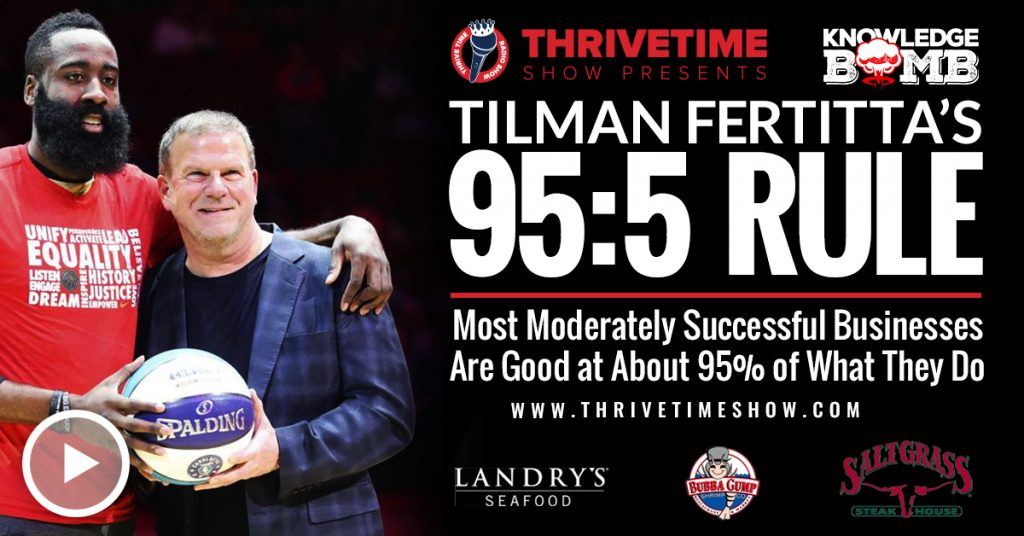 Tilman Fertitta's 95 5 Rule Thrivetime Show Slides