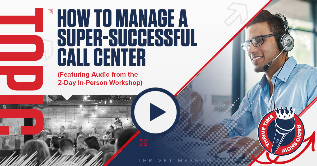 Topic Banner How To Manage A Super Successful Call Center Thrivetime Show