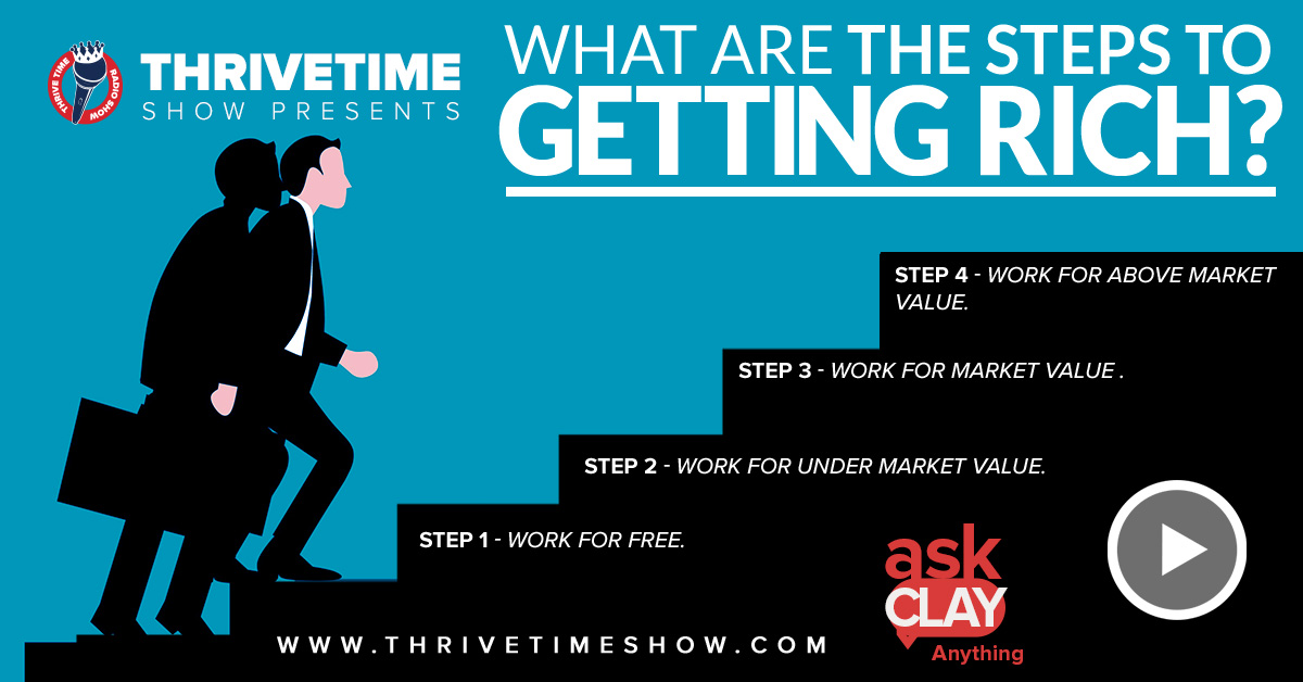 What Are The Steps To Getting Rich Thrivetime Show Slides