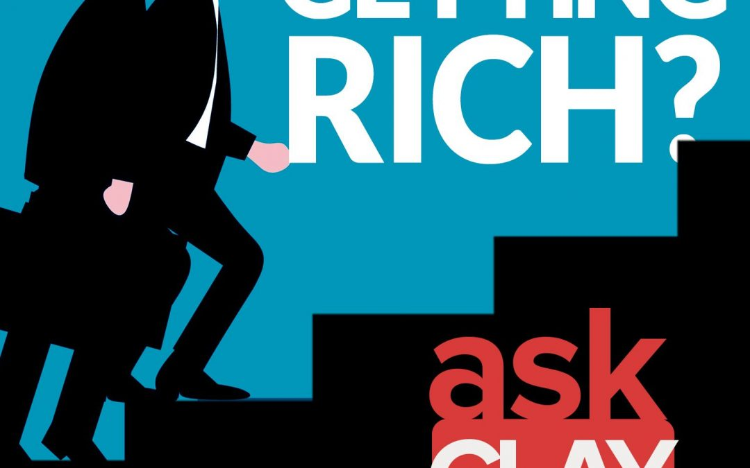 What Are the Steps to Getting Rich? – Ask Clay Anything