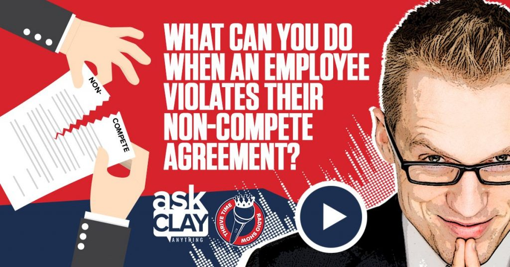 What Can You Do When An Employee Violates Their Non Compete Agreement Ask Clay Anything Compressor