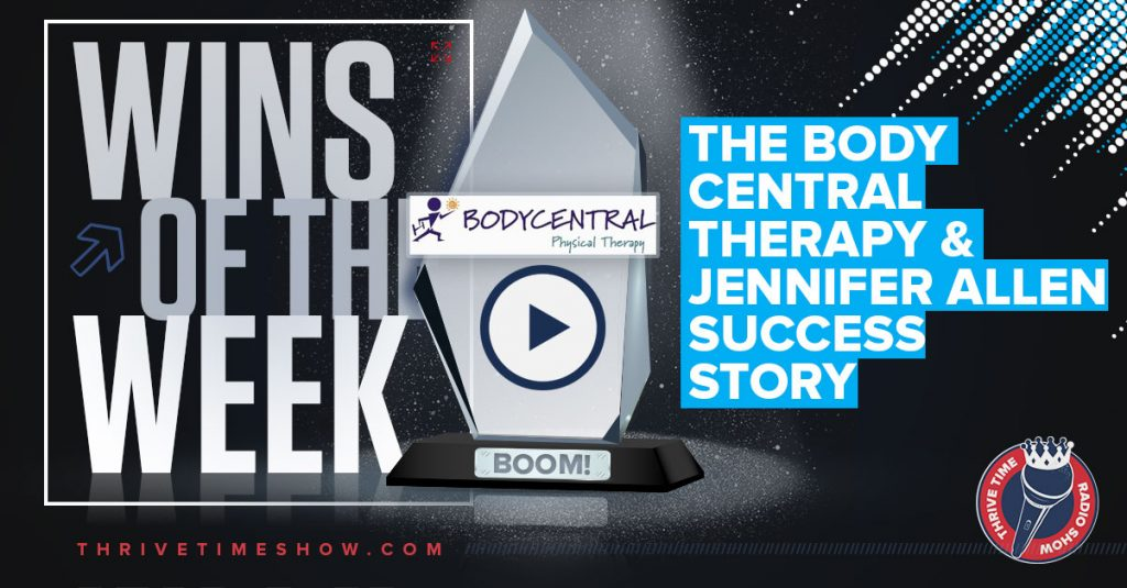 Wins Of The Week The Body Central Therapy And Jennifer Allen Success Story Thrivetime Show