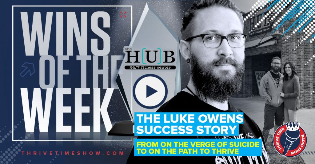 Wins Of The Week The Luke Owens Success Story Thrivetime Show