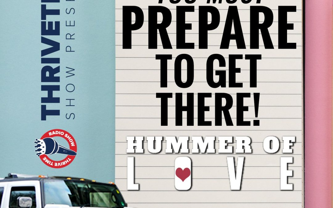 Hummer of Love – You Must Prepare to Get There