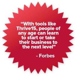 With tools like Thrive15, people of any age can learn to start or take their business to the next level - Forbes