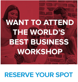 Want to Attend the World's Best Business Workshop?