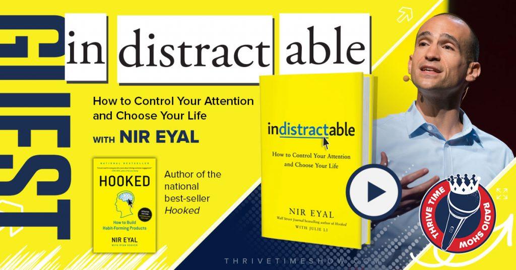 Indistractable Nir Eyal Thrivetime Show