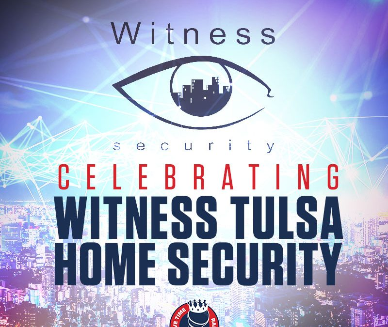 Celebrating the Consistency, Diligence and Quality of Witness Tulsa Home Security | Wins of the Week