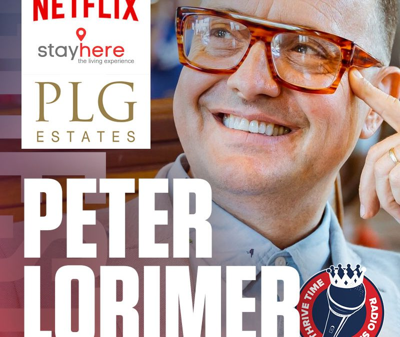 Netflix Star of Stay Here Peter Lorimer | The Founder of LA's #1 Real Estate Agency for Creatives Shares How He Founded a 200 + Agent Beverly Hills Real Estate Team