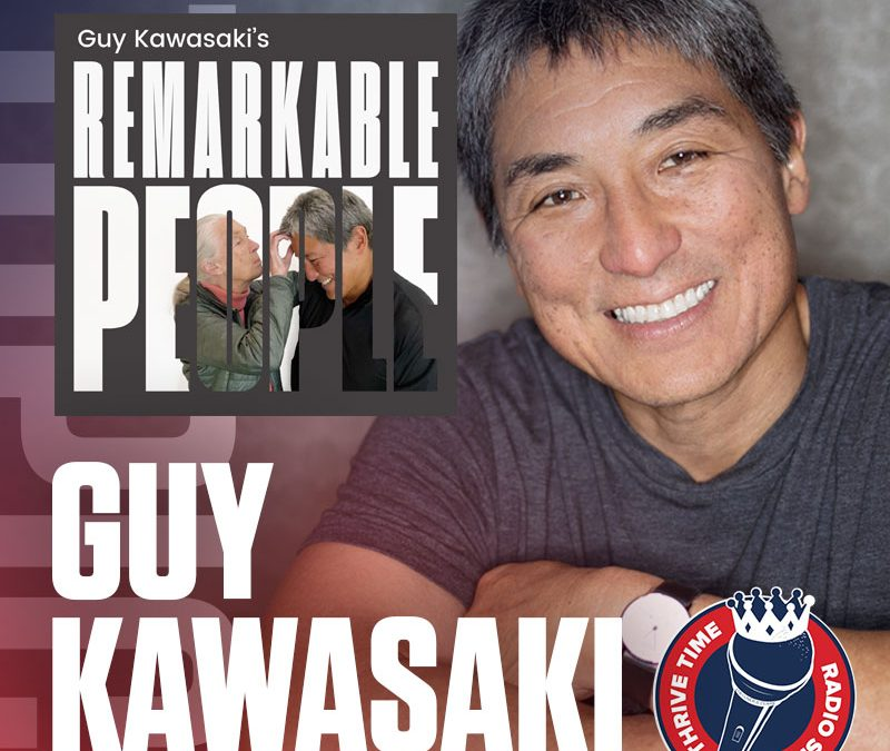 The Mind is What the Mind is Fed | Why You Should Explore Guy Kawasaki's Remarkable People Podcast